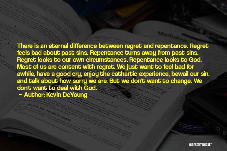 Sin And Repentance Quotes By Kevin DeYoung