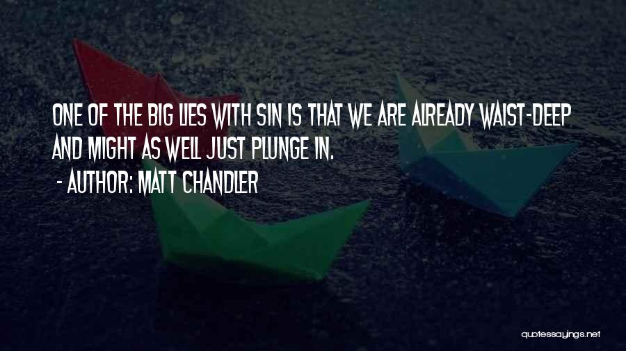 Sin And Repentance Quotes By Matt Chandler