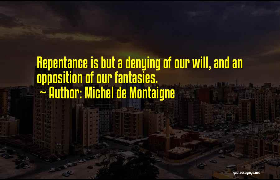 Sin And Repentance Quotes By Michel De Montaigne