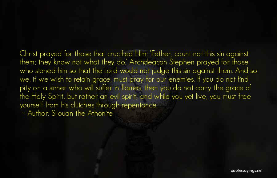 Sin And Repentance Quotes By Silouan The Athonite