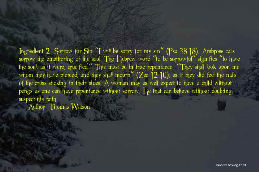 Sin And Repentance Quotes By Thomas Watson