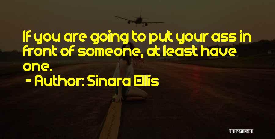 Sinara Ellis Quotes 724103