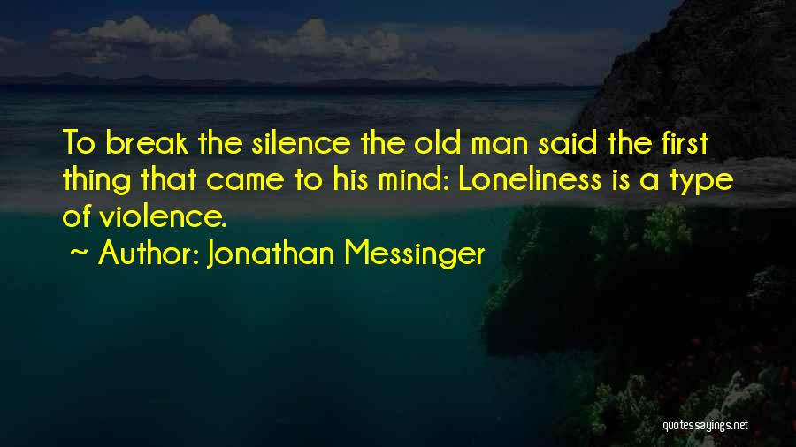Since You Came In My Life Quotes By Jonathan Messinger