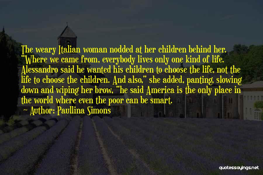 Since You Came In My Life Quotes By Paullina Simons