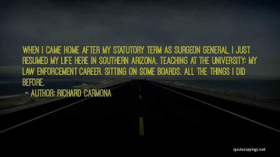 Since You Came In My Life Quotes By Richard Carmona