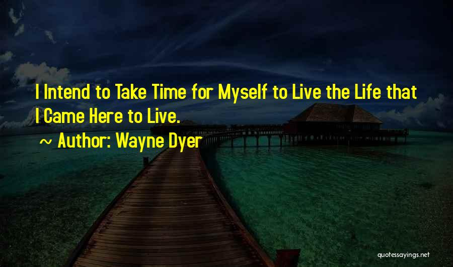 Since You Came In My Life Quotes By Wayne Dyer
