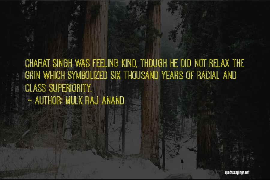 Singh Quotes By Mulk Raj Anand