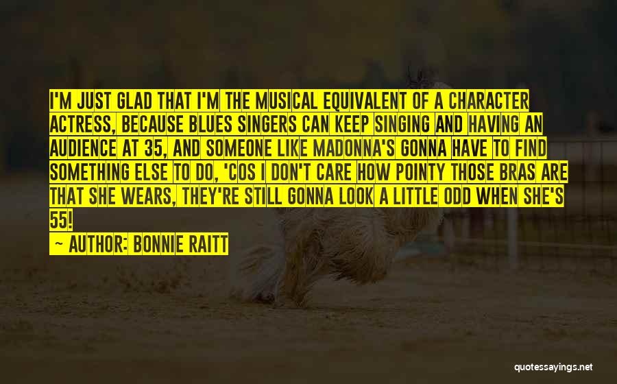 Singing By Singers Quotes By Bonnie Raitt
