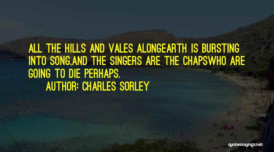 Singing By Singers Quotes By Charles Sorley