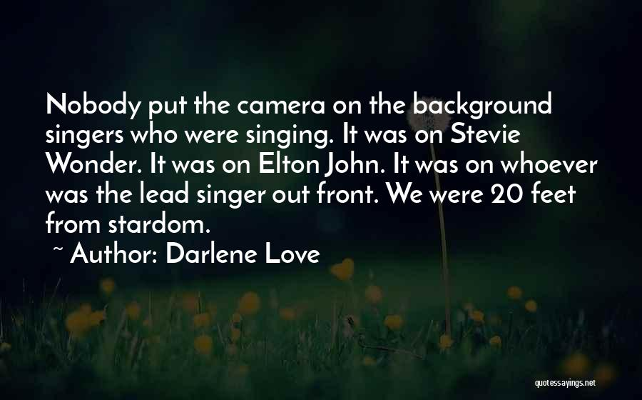 Singing By Singers Quotes By Darlene Love