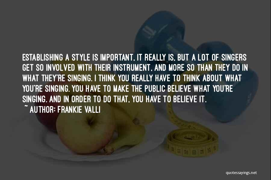 Singing By Singers Quotes By Frankie Valli