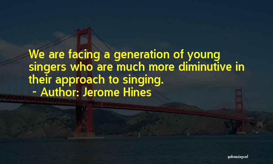 Singing By Singers Quotes By Jerome Hines