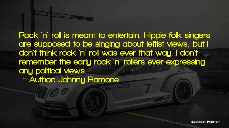 Singing By Singers Quotes By Johnny Ramone