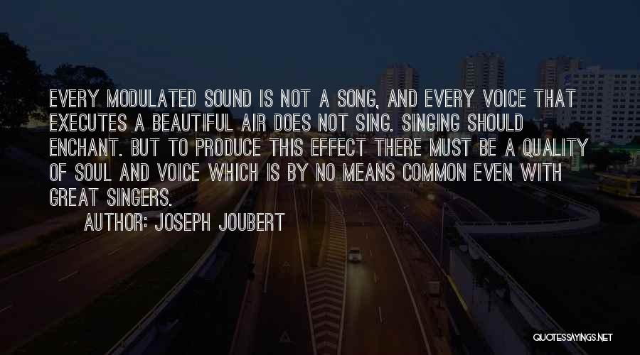 Singing By Singers Quotes By Joseph Joubert