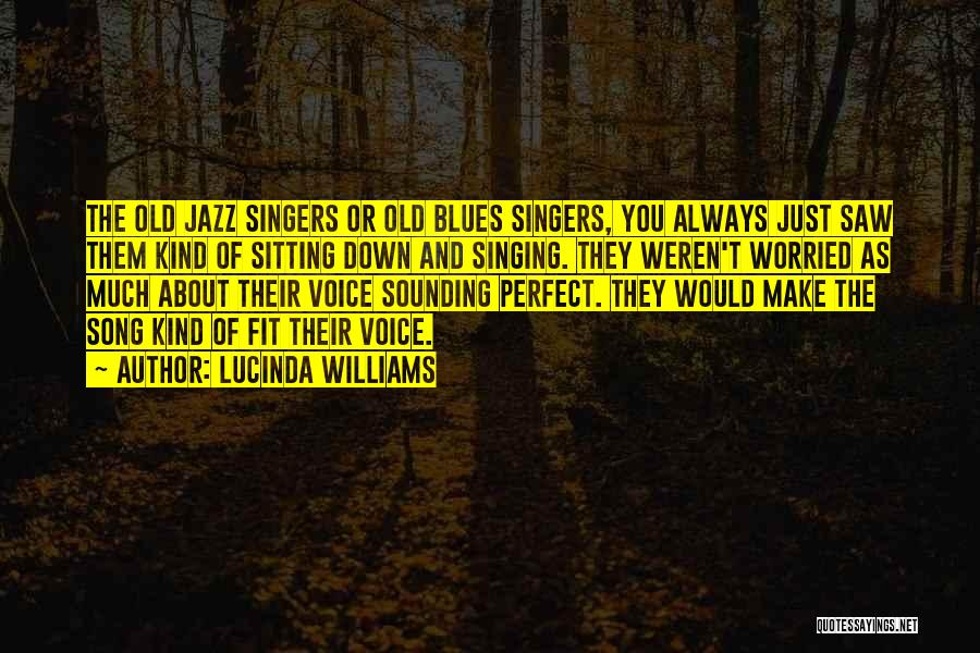 Singing By Singers Quotes By Lucinda Williams
