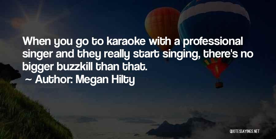 Singing By Singers Quotes By Megan Hilty