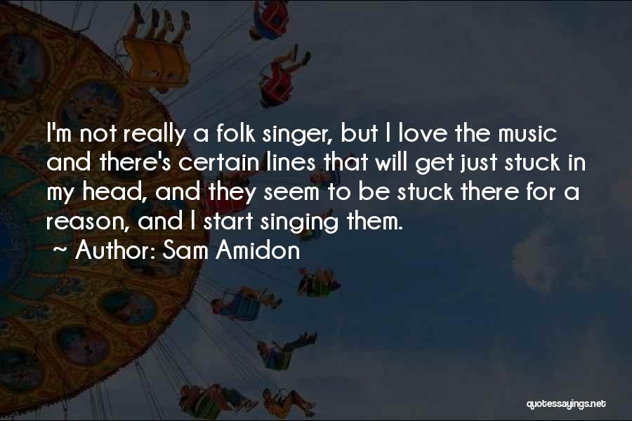 Singing By Singers Quotes By Sam Amidon
