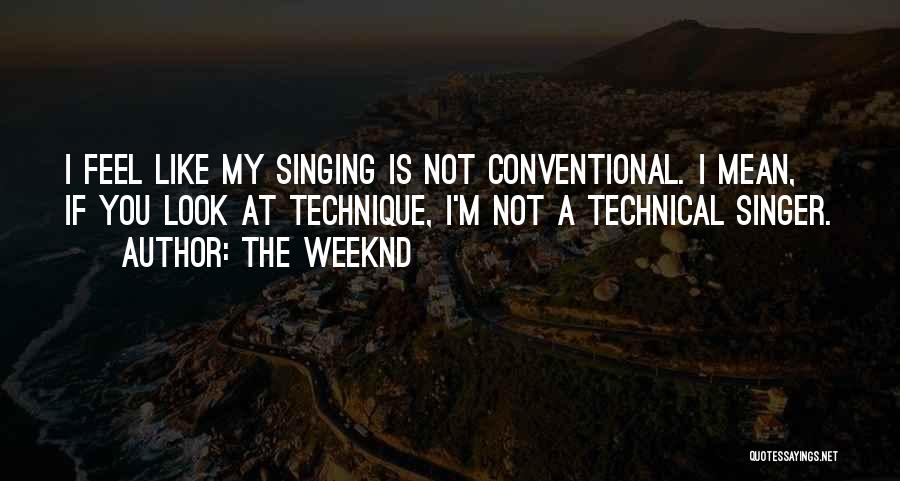 Singing By Singers Quotes By The Weeknd