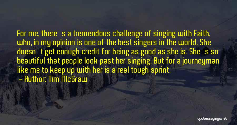 Singing By Singers Quotes By Tim McGraw
