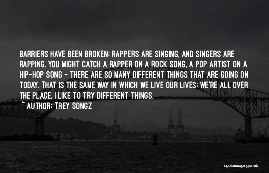 Singing By Singers Quotes By Trey Songz