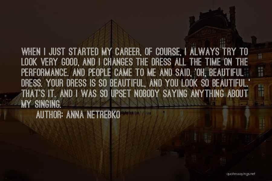 Singing Career Quotes By Anna Netrebko