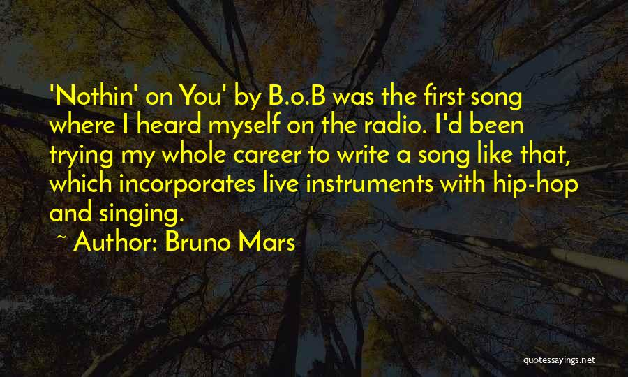 Singing Career Quotes By Bruno Mars