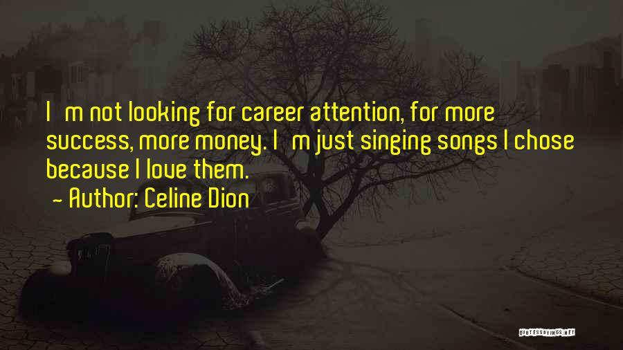 Singing Career Quotes By Celine Dion