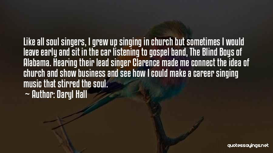 Singing Career Quotes By Daryl Hall