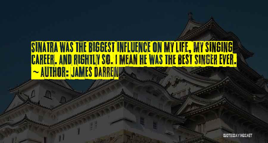 Singing Career Quotes By James Darren
