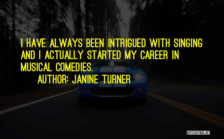 Singing Career Quotes By Janine Turner