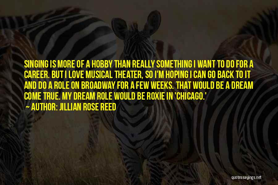 Singing Career Quotes By Jillian Rose Reed