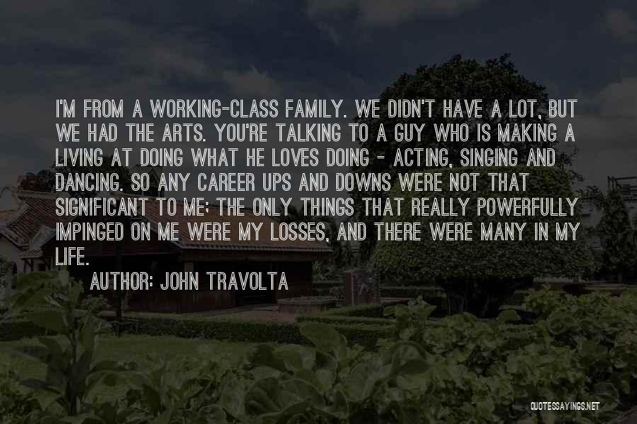 Singing Career Quotes By John Travolta