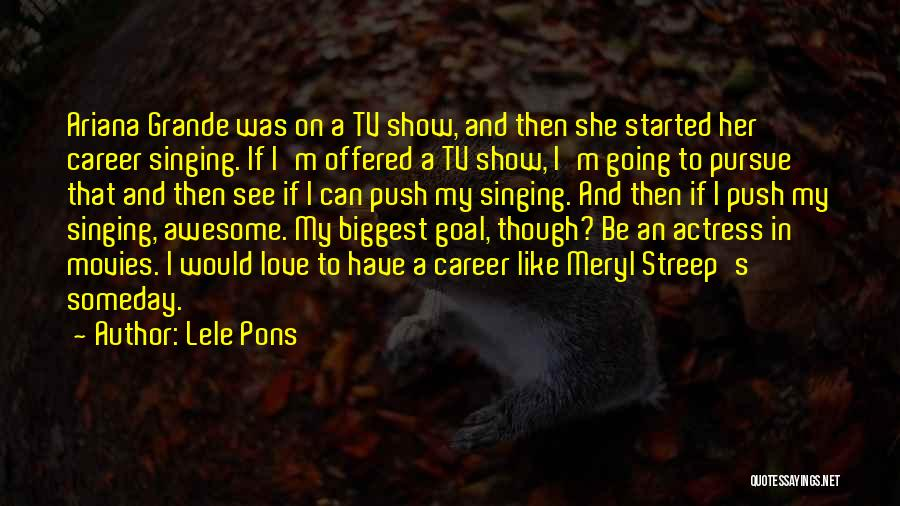 Singing Career Quotes By Lele Pons