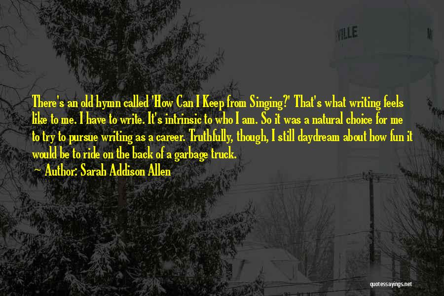 Singing Career Quotes By Sarah Addison Allen