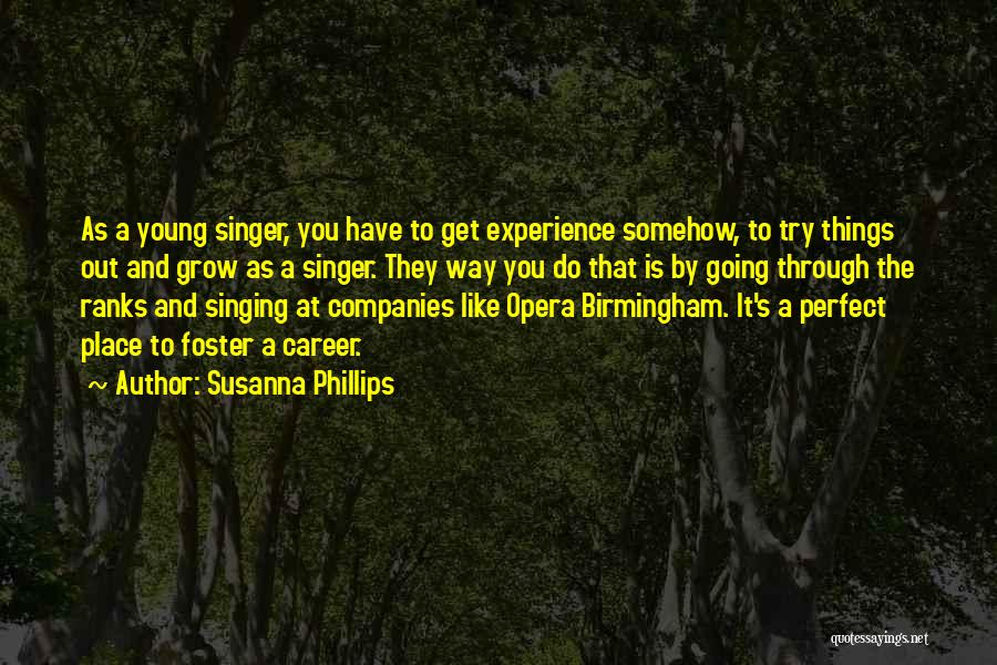 Singing Career Quotes By Susanna Phillips