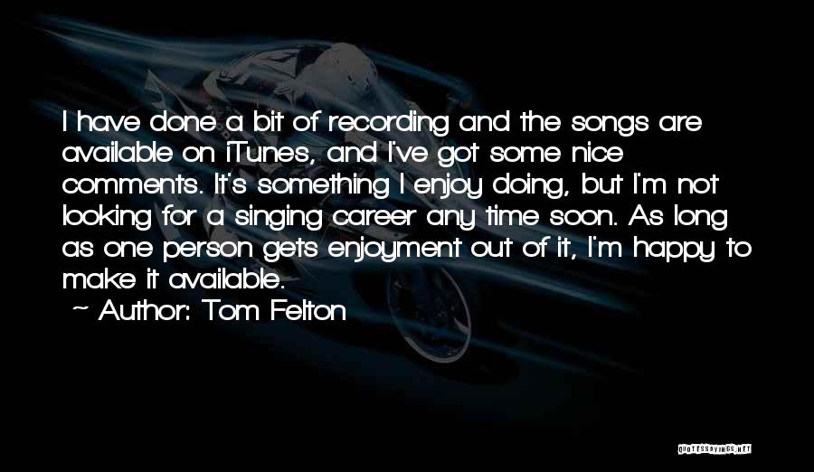 Singing Career Quotes By Tom Felton