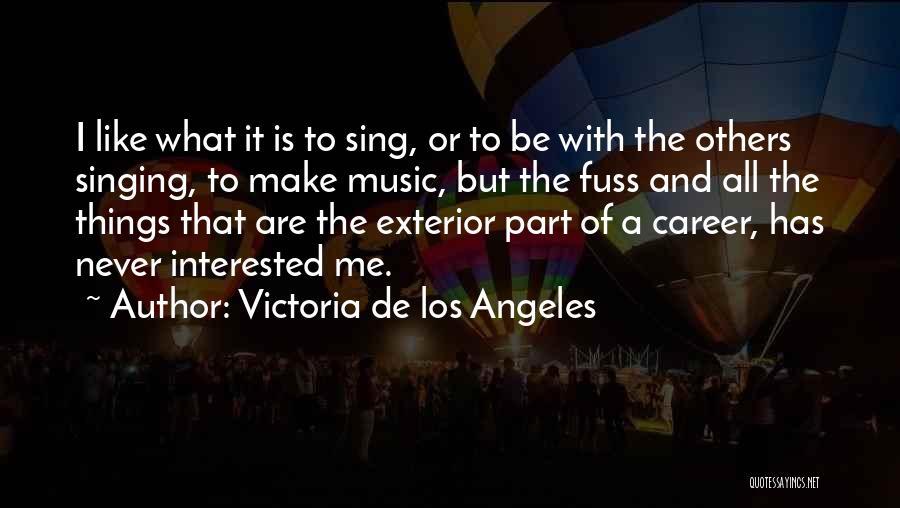 Singing Career Quotes By Victoria De Los Angeles