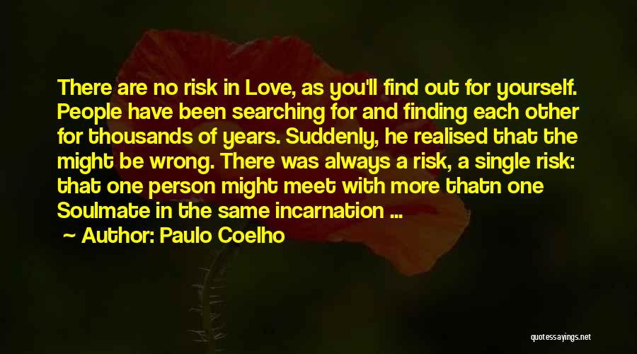 Top 21 single and not searching quotes sayings single and not searching quotes by paulo coelho ccuart Images