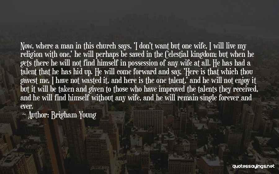 Single And Taken Quotes By Brigham Young