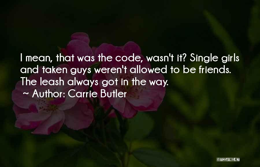 Single And Taken Quotes By Carrie Butler