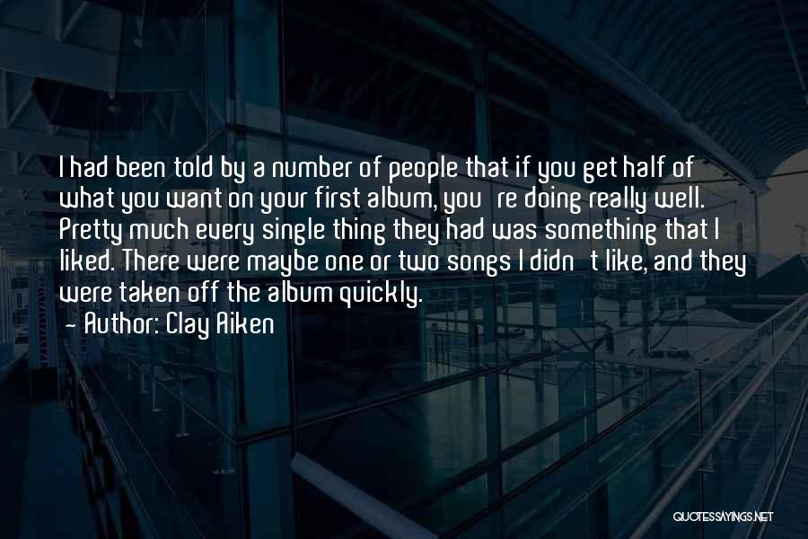 Single And Taken Quotes By Clay Aiken
