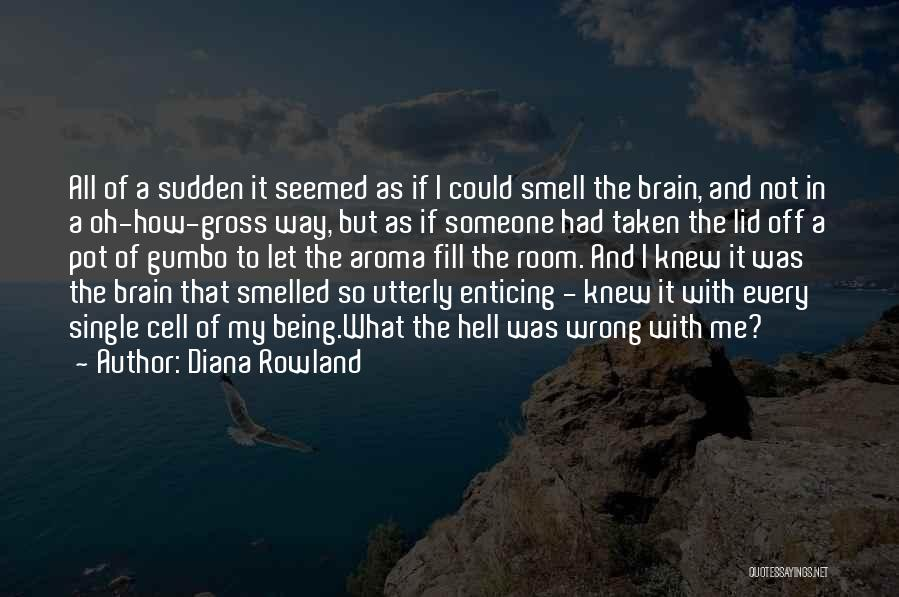 Single And Taken Quotes By Diana Rowland