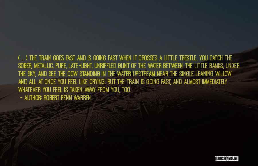 Single And Taken Quotes By Robert Penn Warren