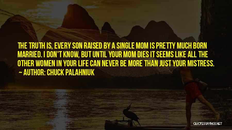 Single Mom And Son Quotes By Chuck Palahniuk