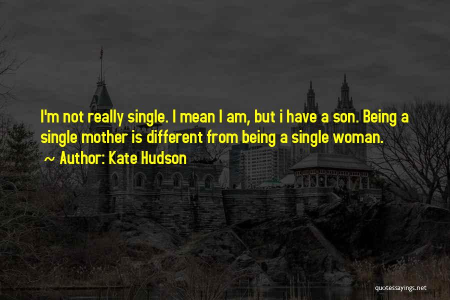 Single Mom And Son Quotes By Kate Hudson
