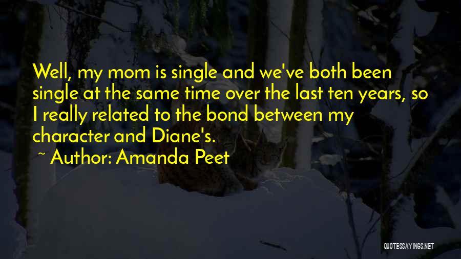 Single Mom Quotes By Amanda Peet