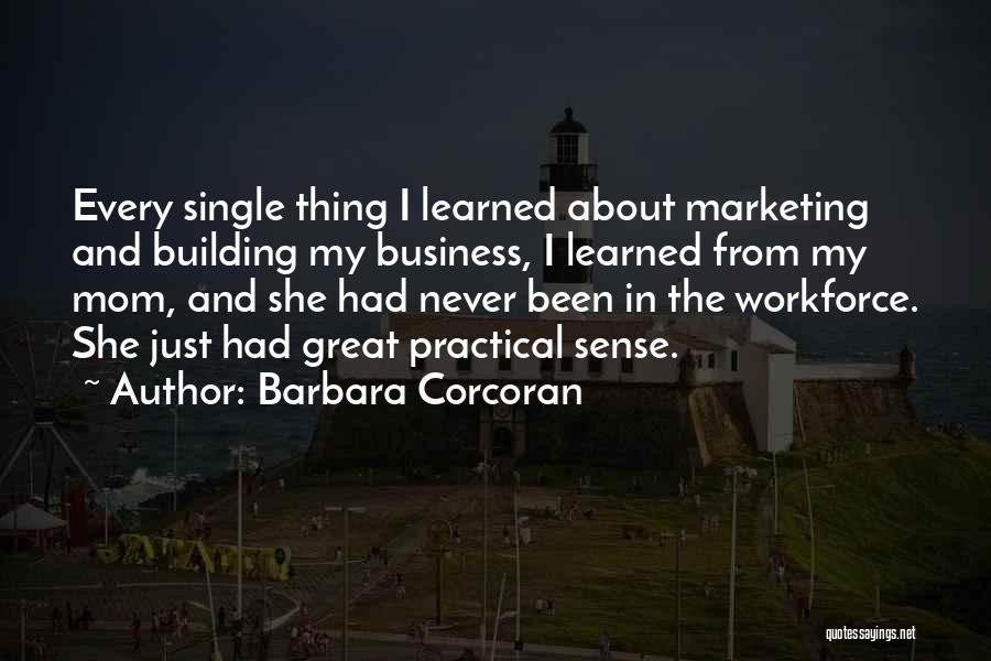 Single Mom Quotes By Barbara Corcoran