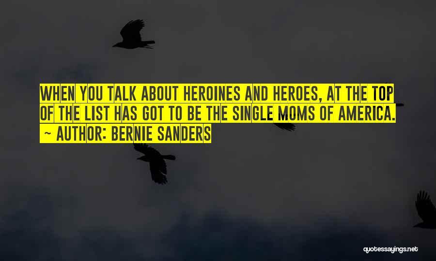 Single Mom Quotes By Bernie Sanders