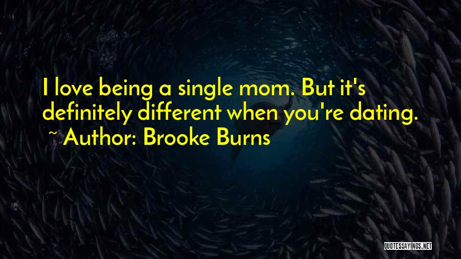 Single Mom Quotes By Brooke Burns