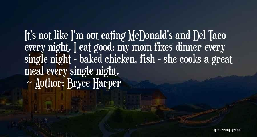 Single Mom Quotes By Bryce Harper